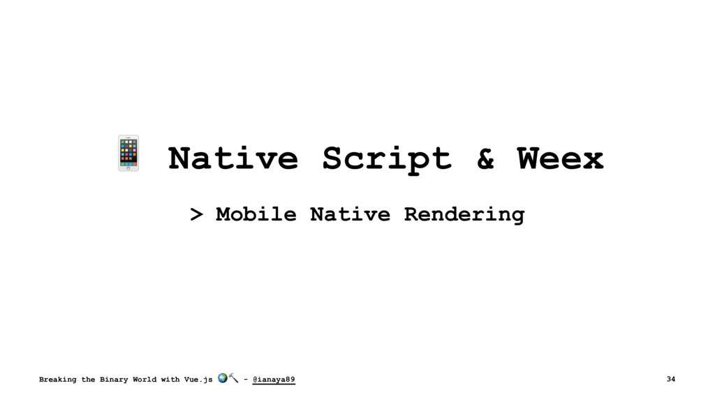 ! Native Script & Weex > Mobile Native Renderin...