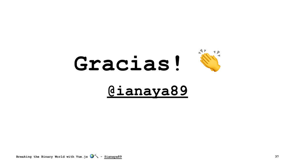 Gracias! @ianaya89 Breaking the Binary World wi...