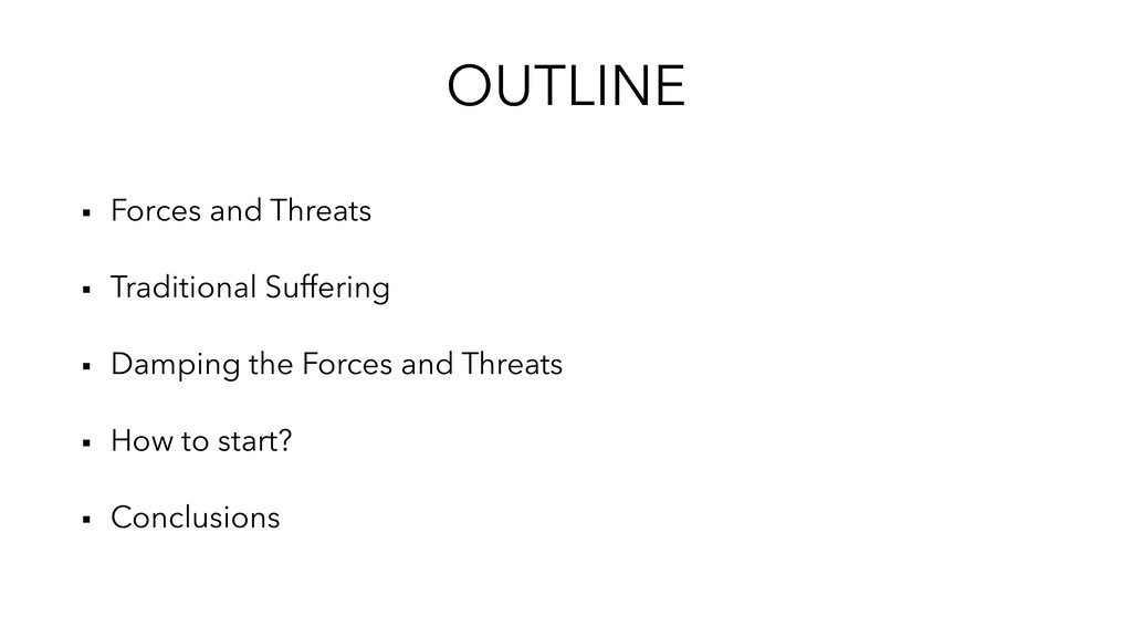 OUTLINE ▪︎ Forces and Threats ▪︎ Traditional Su...