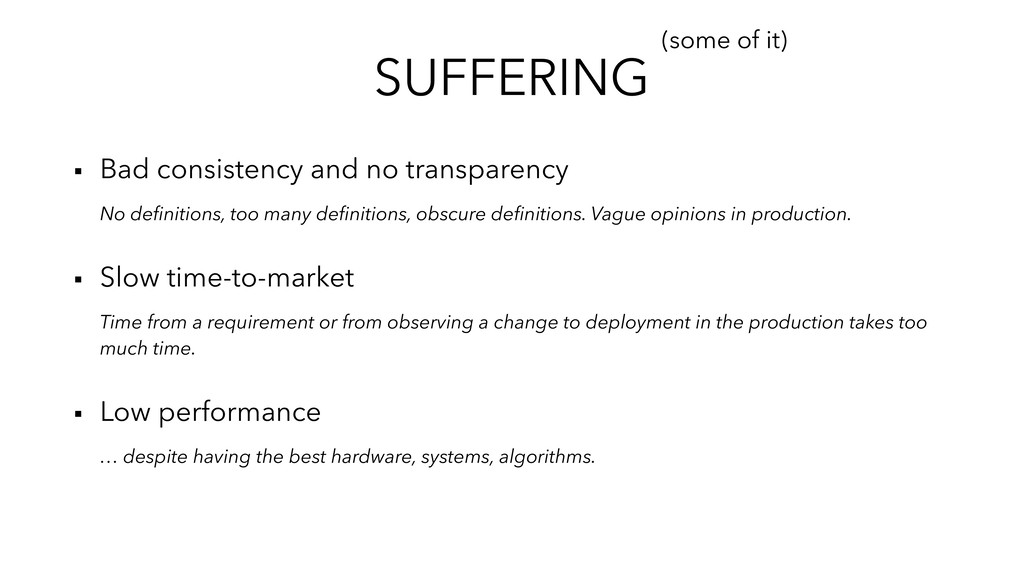 SUFFERING ▪︎ Bad consistency and no transparenc...