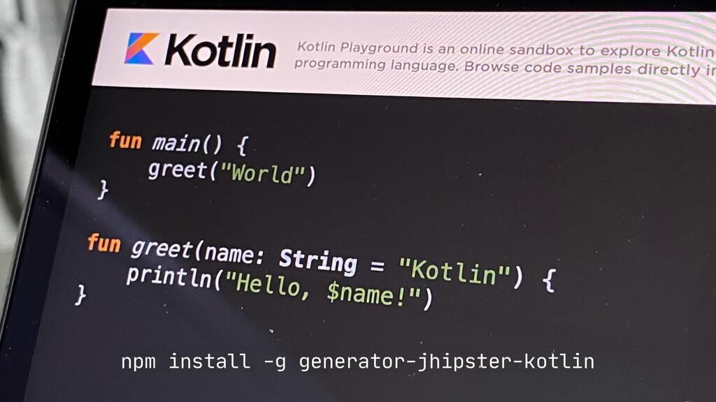 npm install -g generator-jhipster-kotlin