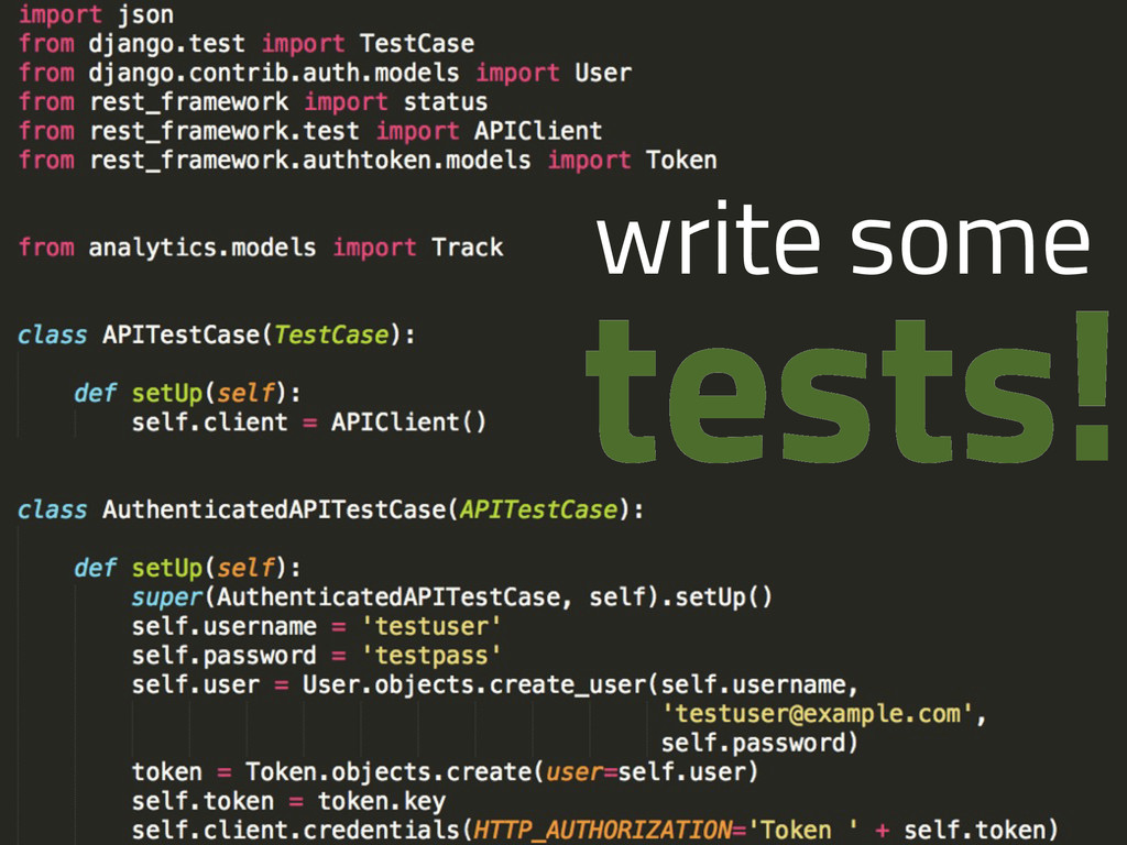 tests! write some