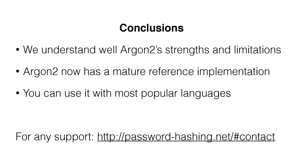 Conclusions • We understand well Argon2's stren...