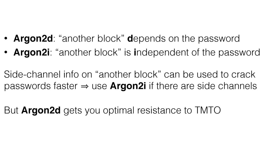 "• Argon2d: ""another block"" depends on the passw..."