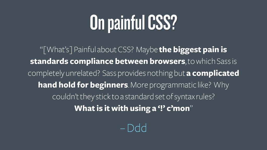 """[What's] Painful about CSS? Maybe the biggest ..."