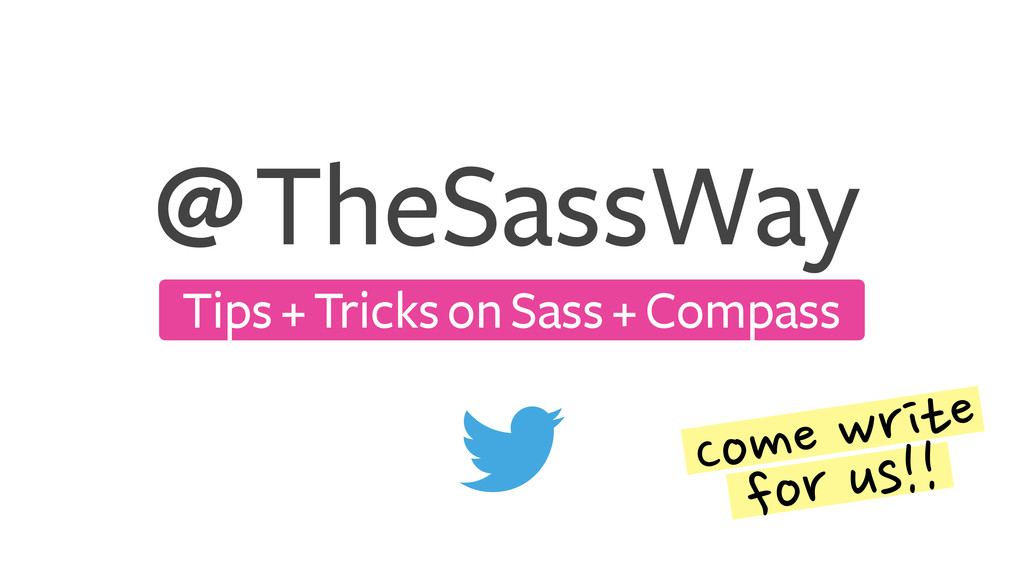 TheSassWay Tips + Tricks on Sass + Compass @ Come