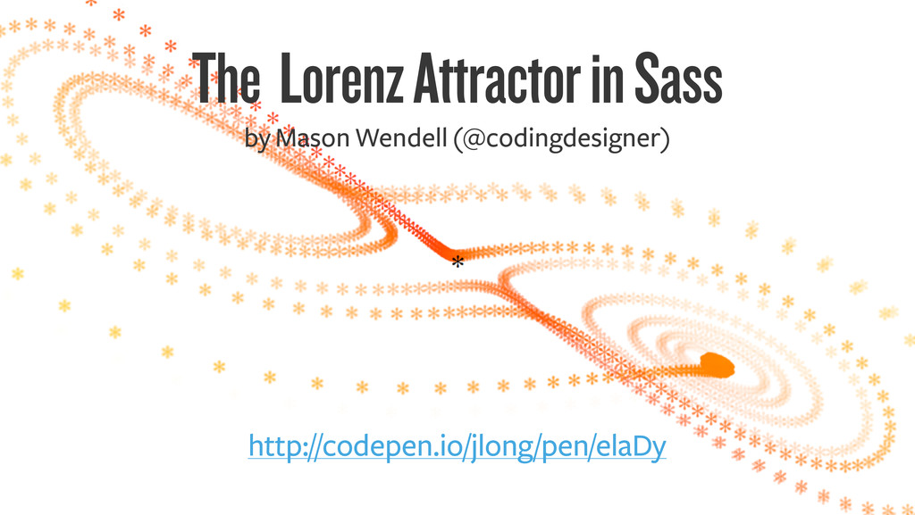 The Lorenz Attractor in Sass http://codepen.io/...