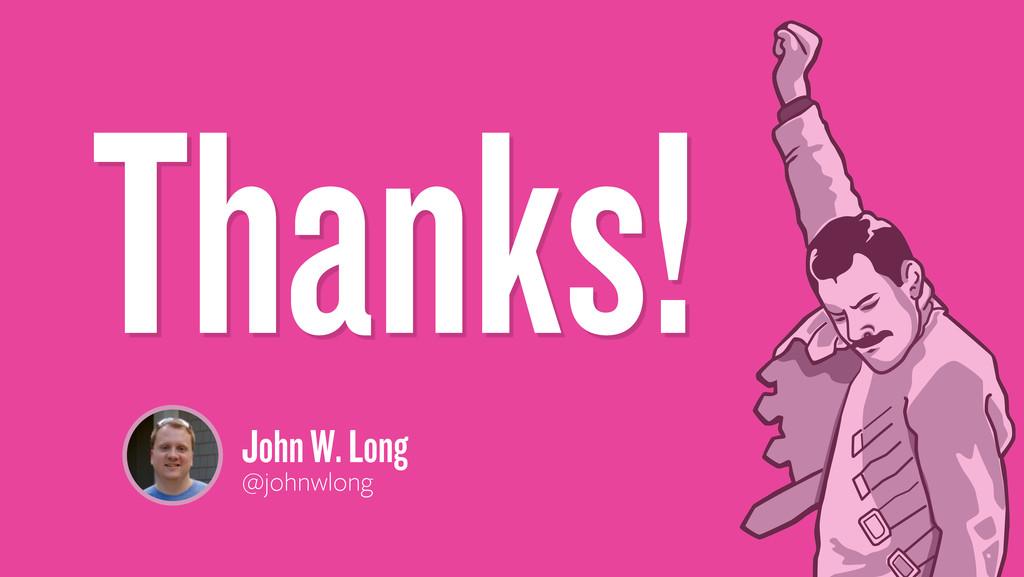 Thanks! @johnwlong John W. Long