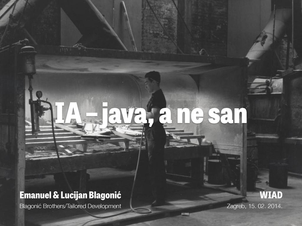 IA – java, a ne san Emanuel & Lucijan Blagonić B...