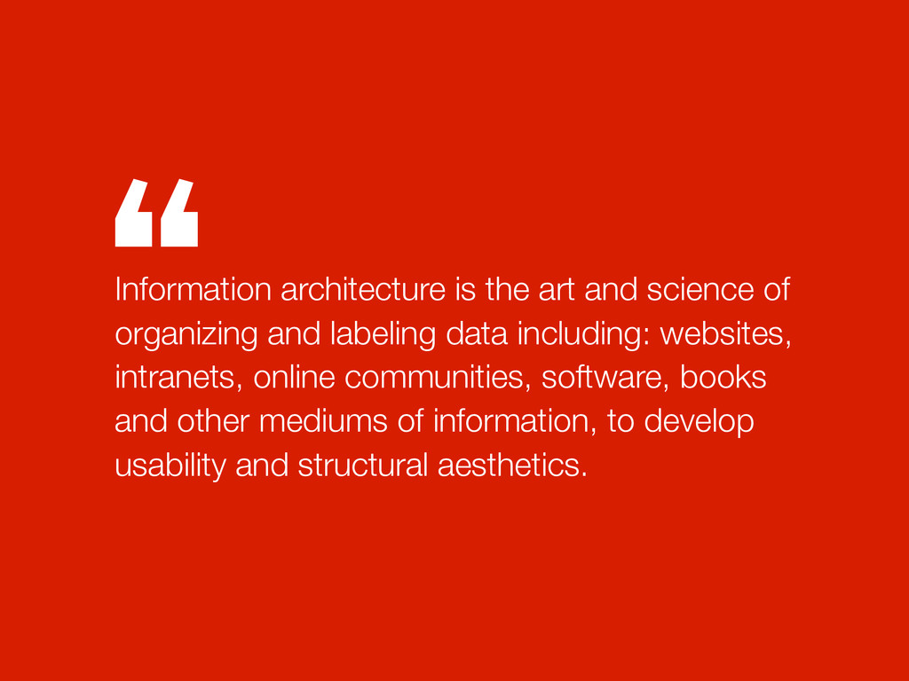 """"""" Information architecture is the art and scien..."""