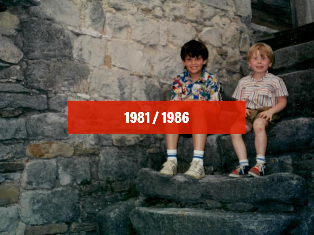 1981 / 1986