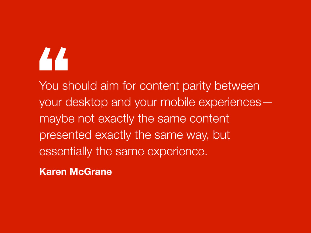 """"""" You should aim for content parity between you..."""