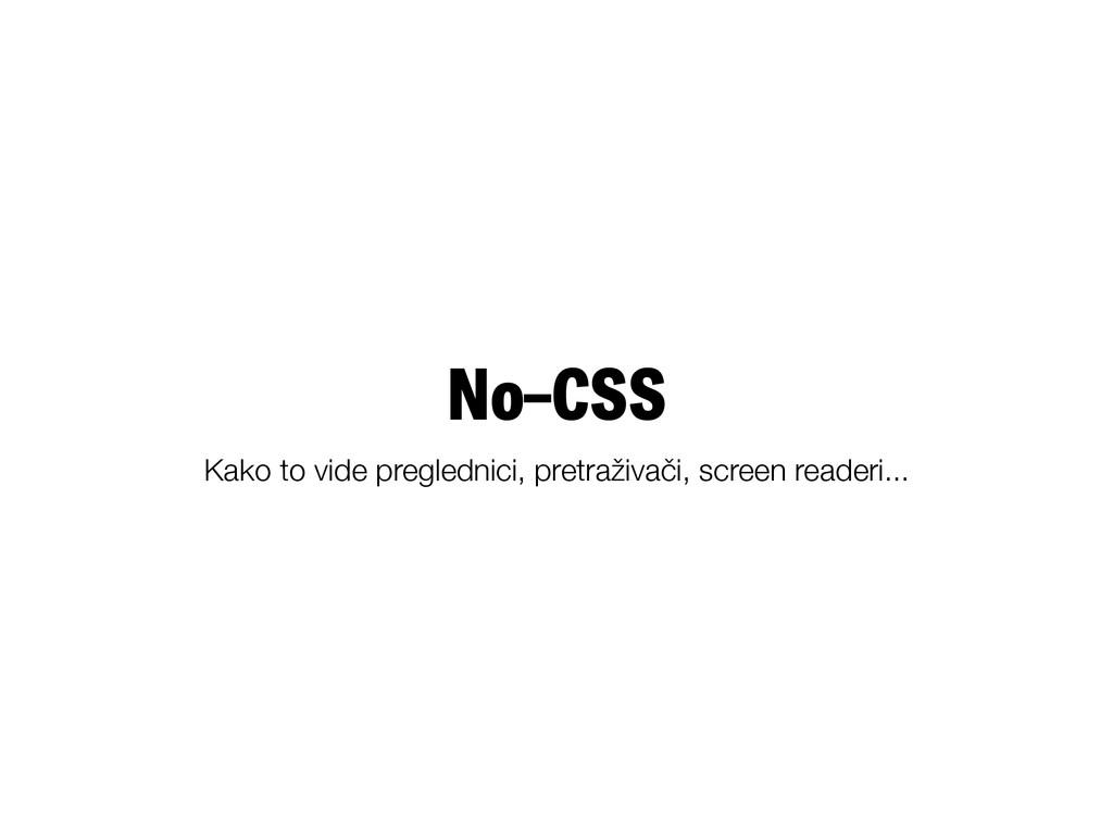 No–CSS Kako to vide preglednici, pretraživači, ...