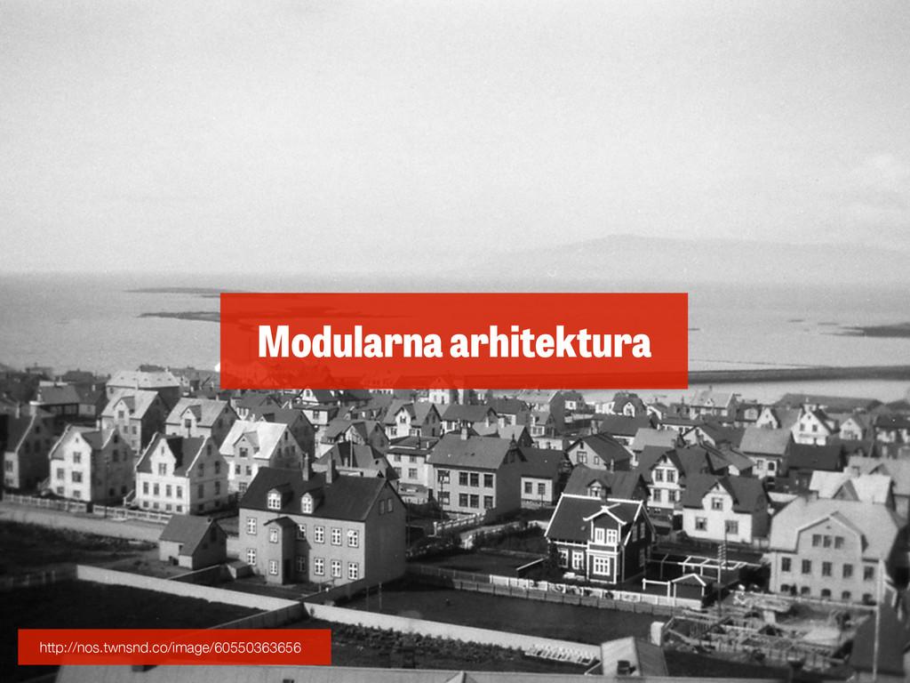 Modularna arhitektura http://nos.twnsnd.co/imag...