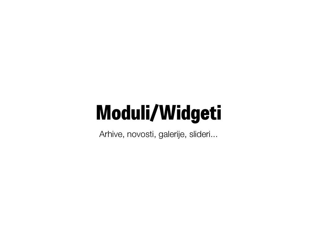 Moduli/Widgeti Arhive, novosti, galerije, slide...
