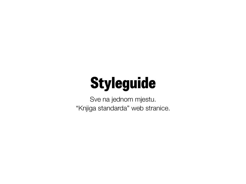 """Styleguide Sve na jednom mjestu. """"Knjiga standa..."""