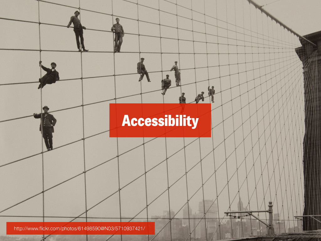 Accessibility http://www.flickr.com/photos/61498...