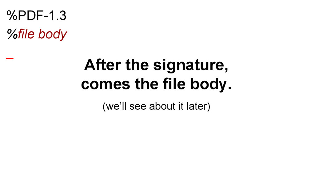 %PDF-1.3 %file body _ After the signature, come...