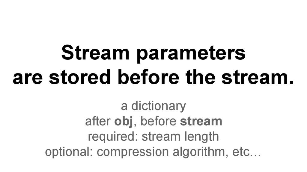 Stream parameters are stored before the stream....