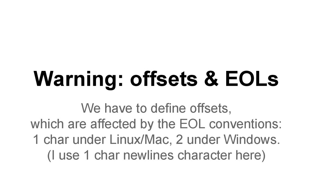 Warning: offsets & EOLs We have to define offse...