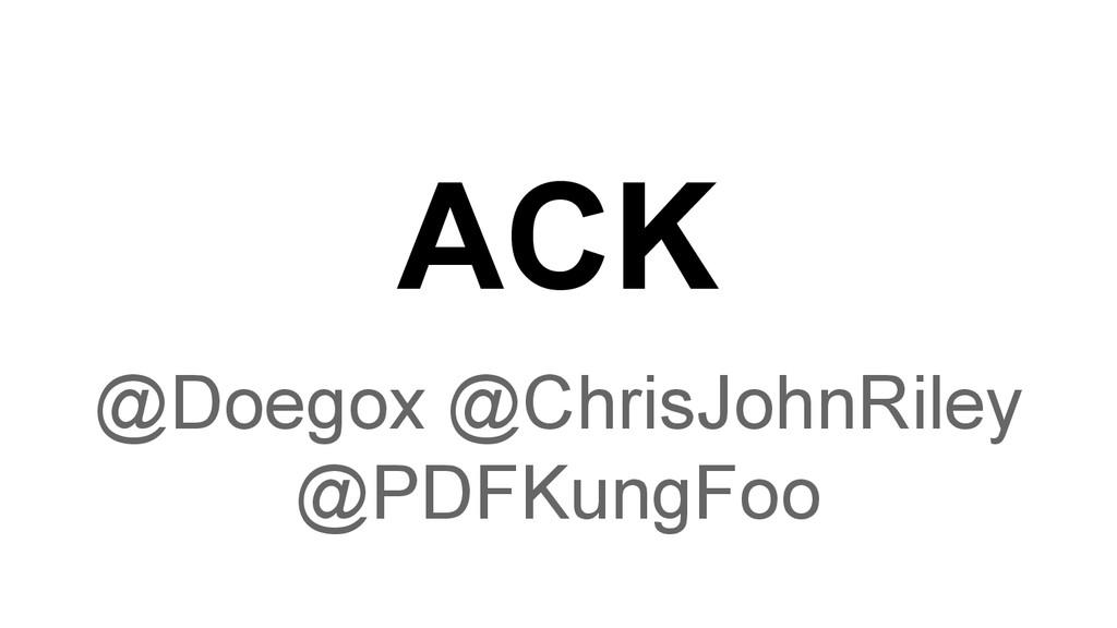 ACK @Doegox @ChrisJohnRiley @PDFKungFoo