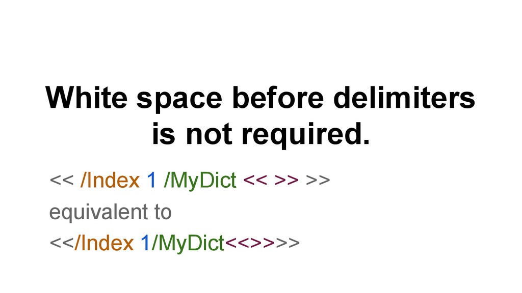White space before delimiters is not required. ...
