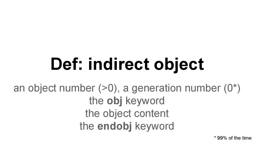Def: indirect object an object number (>0), a g...