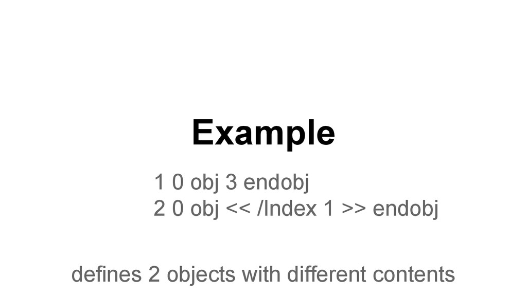 Example 1 0 obj 3 endobj 2 0 obj << /Index 1 >>...