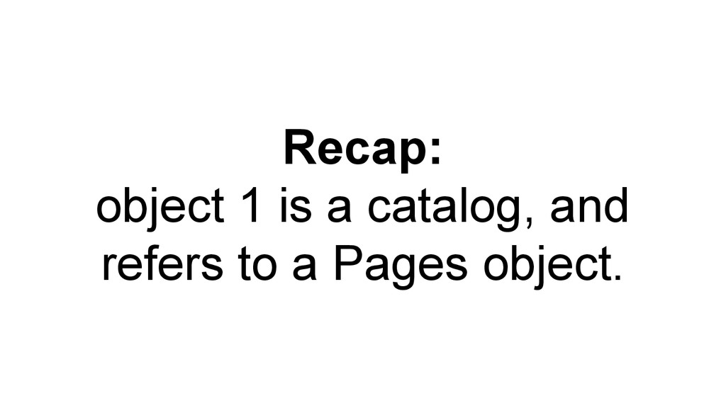 Recap: object 1 is a catalog, and refers to a P...