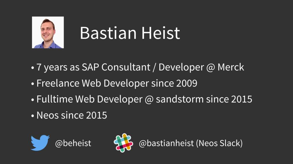 Bastian Heist • 7 years as SAP Consultant / Dev...