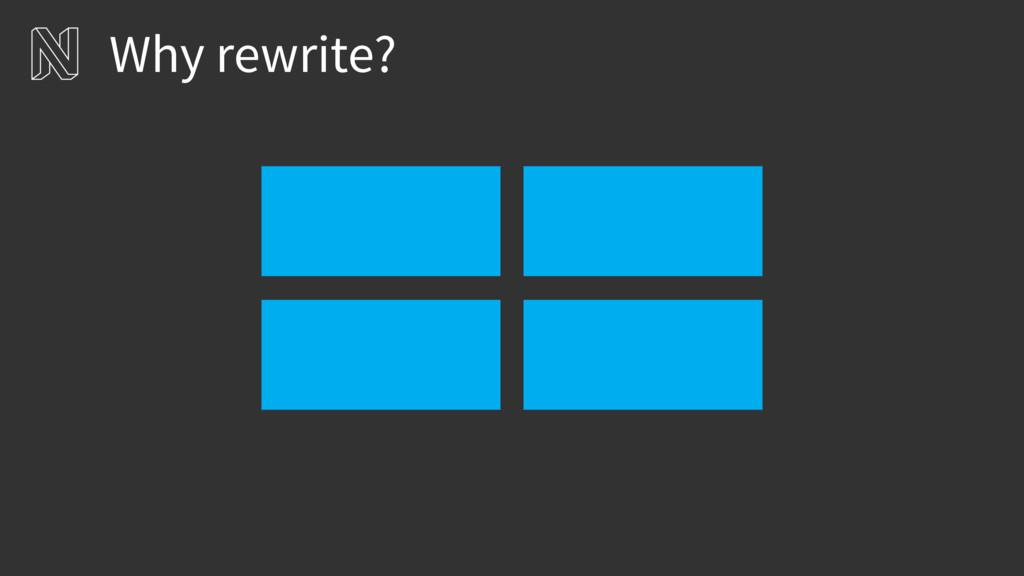 Why rewrite?