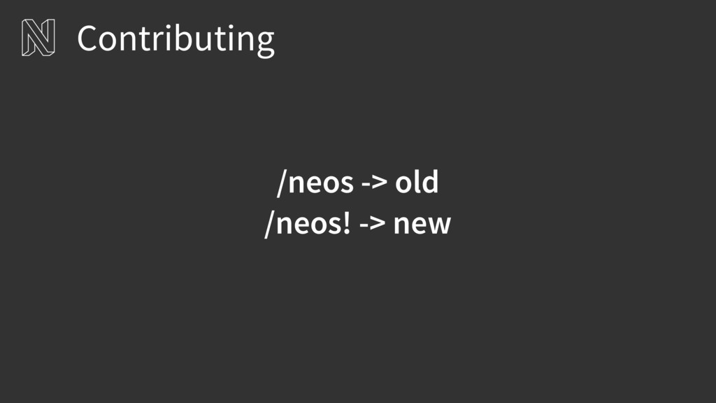 Contributing /neos -> old /neos! -> new