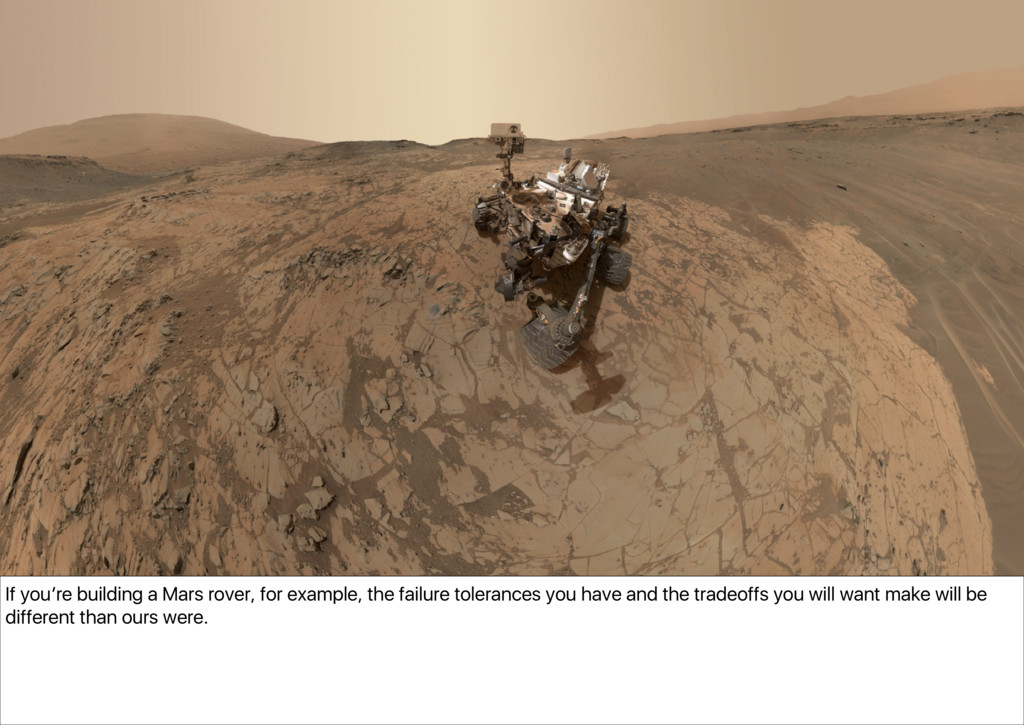 If you're building a Mars rover, for example, t...
