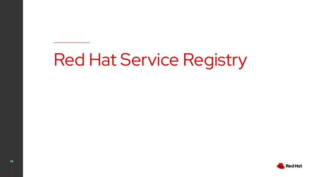 48 Red Hat Service Registry