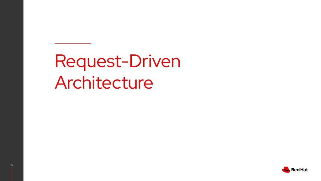 10 Request-Driven Architecture