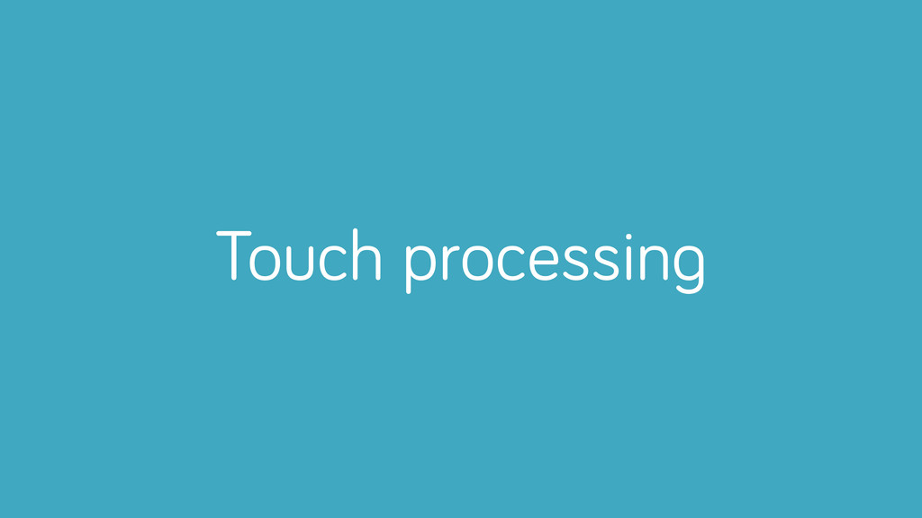 Touch processing