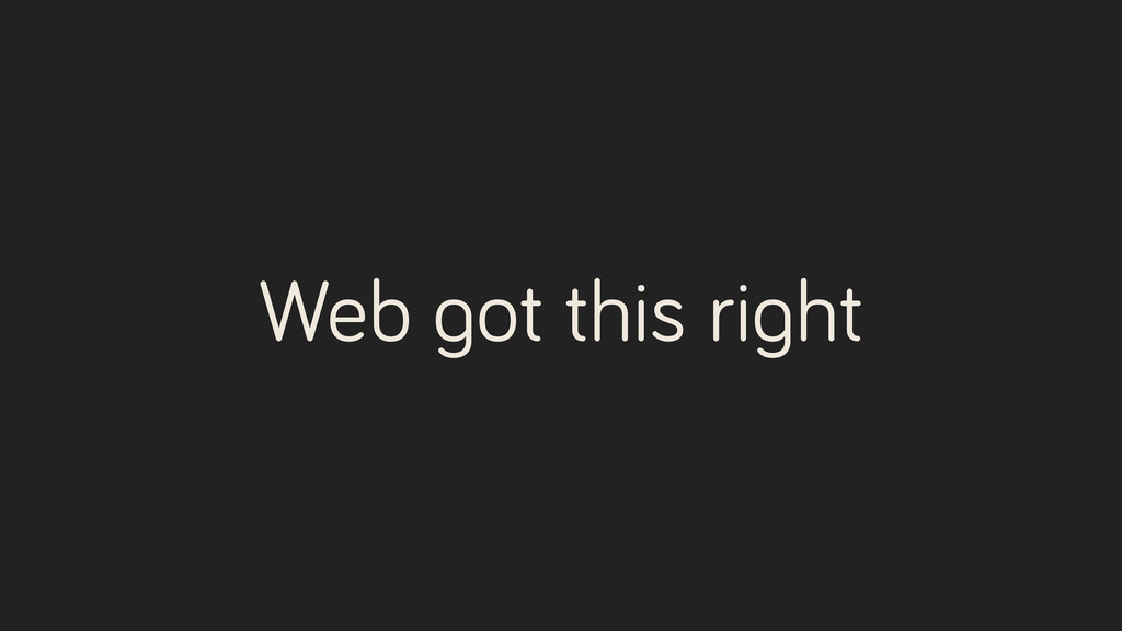 Web got this right