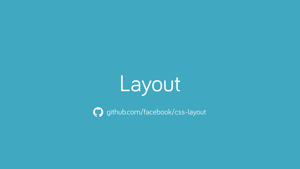 Layout Layout github.com/facebook/css-layout