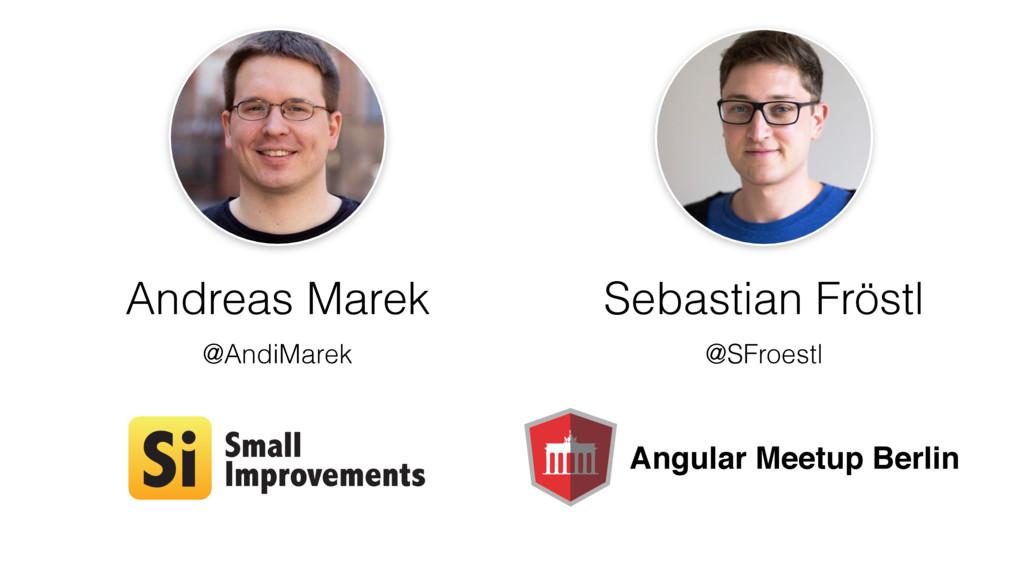 Andreas Marek Sebastian Fröstl @AndiMarek @SFro...
