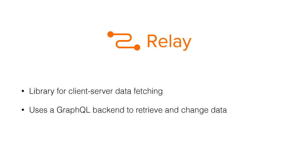 • Library for client-server data fetching • Use...