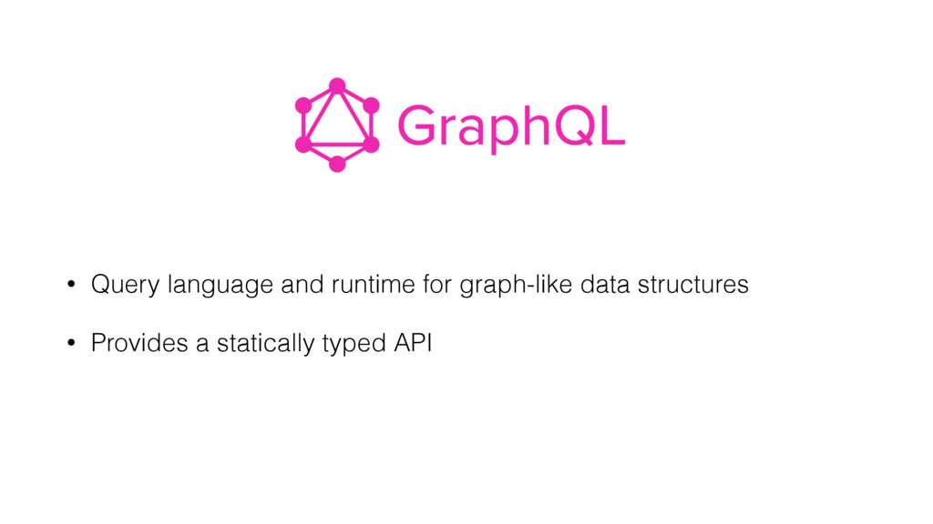 • Query language and runtime for graph-like dat...