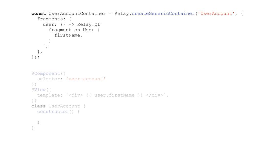 const UserAccountContainer = Relay.createGeneri...