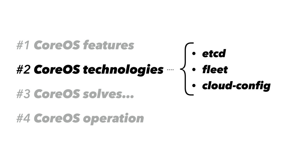 #1 CoreOS features #2 CoreOS technologies #3 Co...