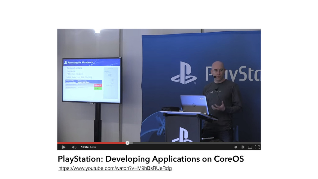PlayStation: Developing Applications on CoreOS ...