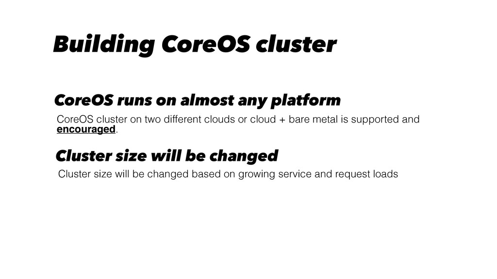 Building CoreOS cluster CoreOS cluster on two d...