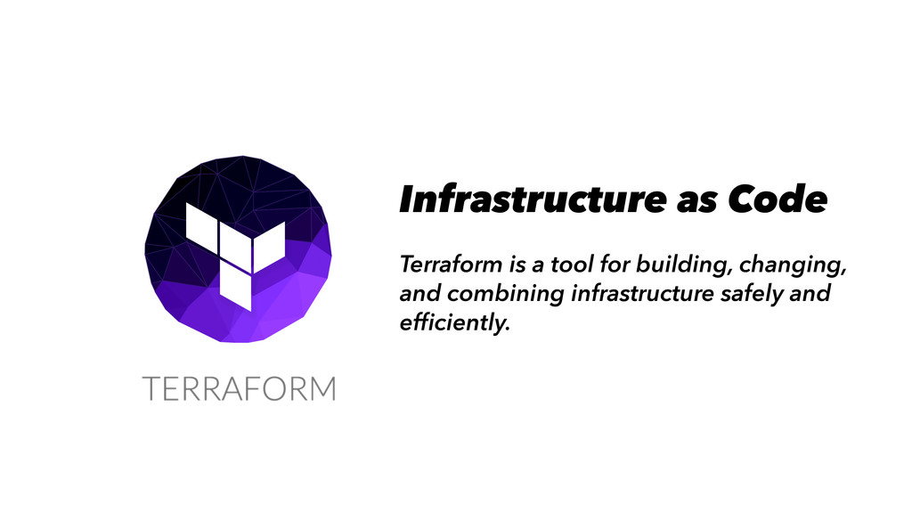 Infrastructure as Code Terraform is a tool for ...