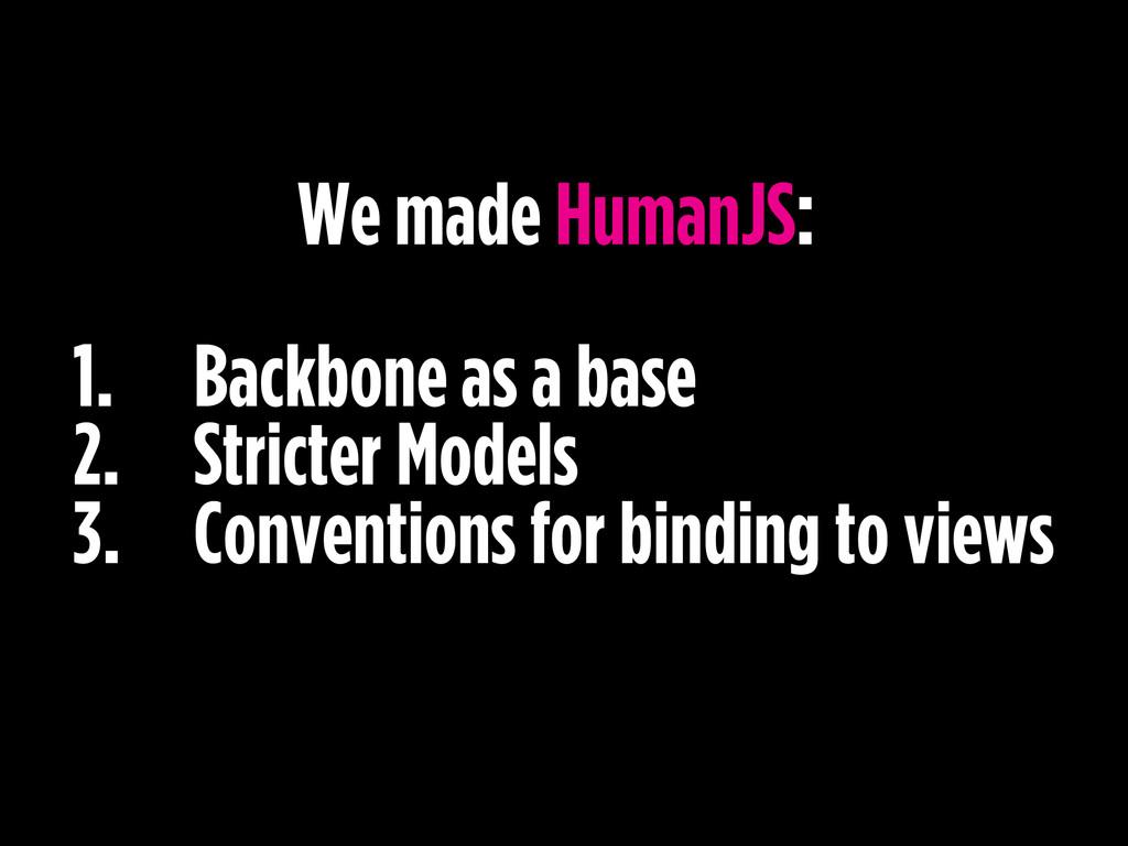 1. Backbone as a base 2. Stricter Models 3. Con...