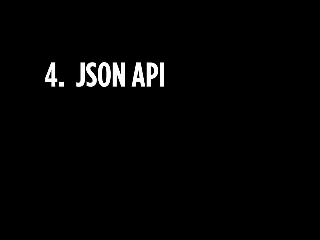 4. JSON API
