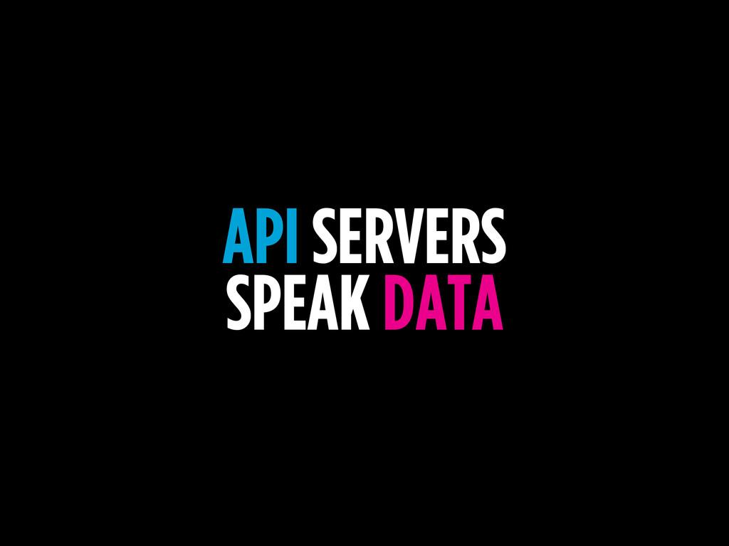 API SERVERS SPEAK DATA