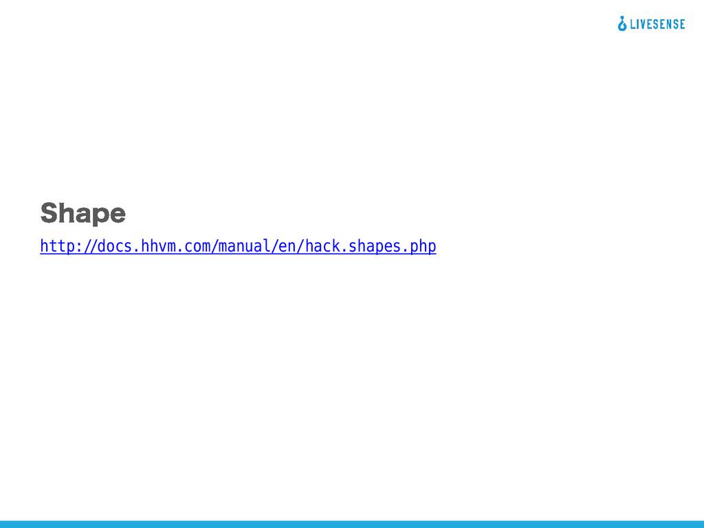 http://docs.hhvm.com/manual/en/hack.shapes.php
